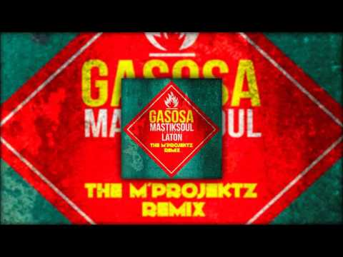 Mastiksoul ft. Laton Cordeiro - Gasosa (The M'ProjektZ Remix)