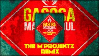 Mastiksoul ft. Laton Cordeiro - Gasosa (The M