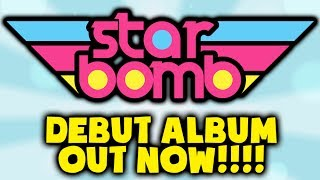 Repeat youtube video STARBOMB Debut Album OUT NOW!!