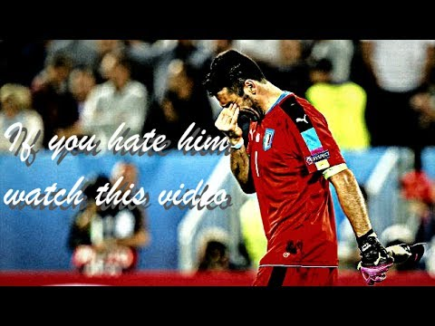 Gianluigi Buffon - If you hate him watch this video and you'll change your opinion | 2017 | Legend