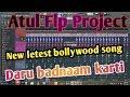 New letest bollywood song FLP | Daru badnaam kardi | flp project zip file download