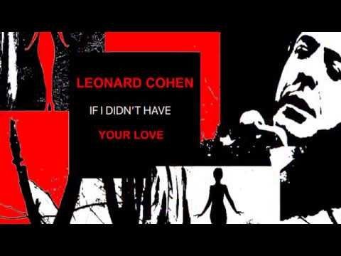 Download LEONARD COHEN - If I Didn't Have Your Love