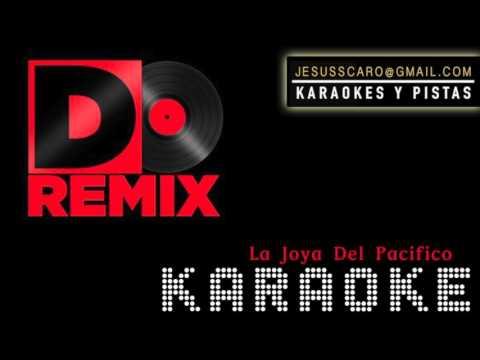 KARAOKE Do Remix - La joya del pacifico PISTA