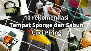 10 Rekomendasi Tempat Sponge dan Sabun Cuci Piring    10 Recommendation for Dish Sponge and Soap