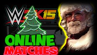 WWE 2K15 Christmas Special: Online Ranked Matches with Santa Claus aka St. Mick Foley - LIVE STREAM