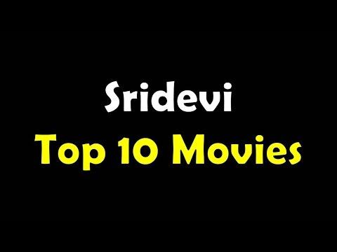 Sridevi Top 10 Movies