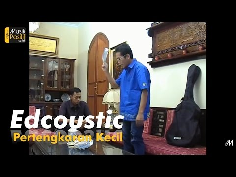 Edcoustic - Pertengkaran Kecil (Official Video Music)