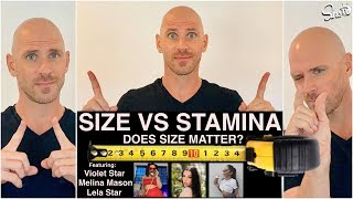 Does Size Matter?    Size Vs. Stamina