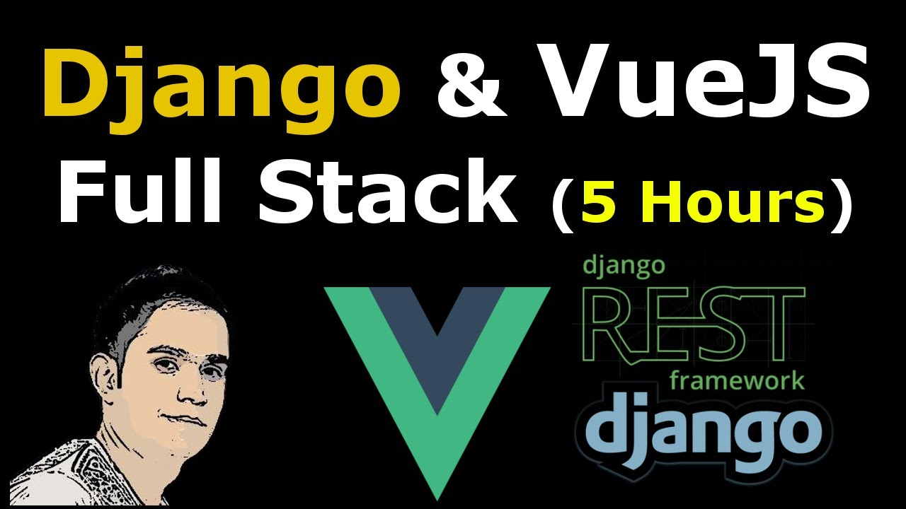Django and VueJS Full Stack Course For Beginners [ How to Become Full Stack Developer ]