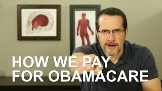 How We Pay for Obamacare: Healthcare Triage #6