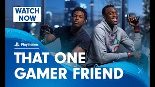 PlayStation: That One Gamer Friend – Featuring Kyle Lowry and Pascal Siakam