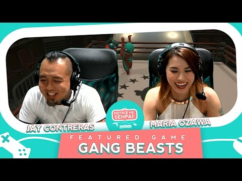 Gang Beasts with Maria Ozawa and Jay Contreras | Notice Me Senpai