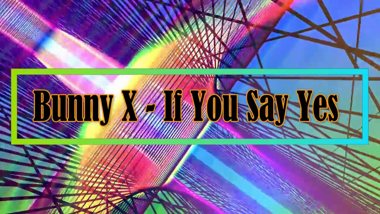 Bunny X - If You Say Yes (Digimax Bang Bang Version)✔️