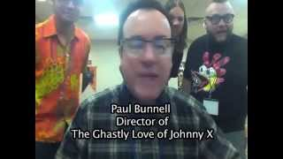 Paul Bunnell Director of The Ghastly Love of Johnny X thoughts on Atom the Amazing Zombie Killer