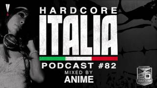 Hardcore Italia - Podcast #82 - Mixed by AniMe