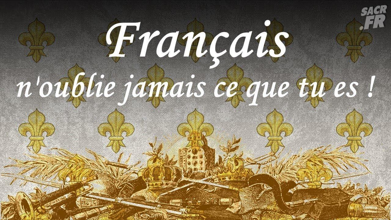 Français n'oublie jamais ce que tu es !