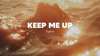 Trafoier - Keep Me Up (Lyrics)
