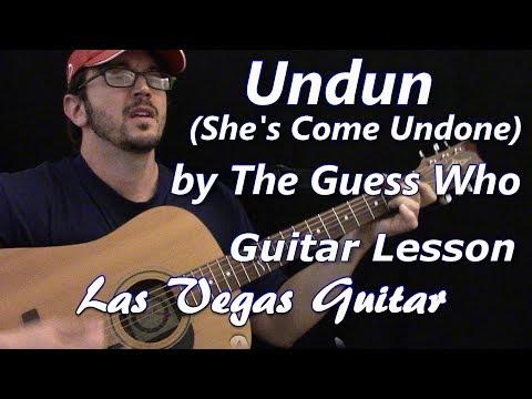 Undun (She's Come Undone) by The Guess Who Guitar Lesson