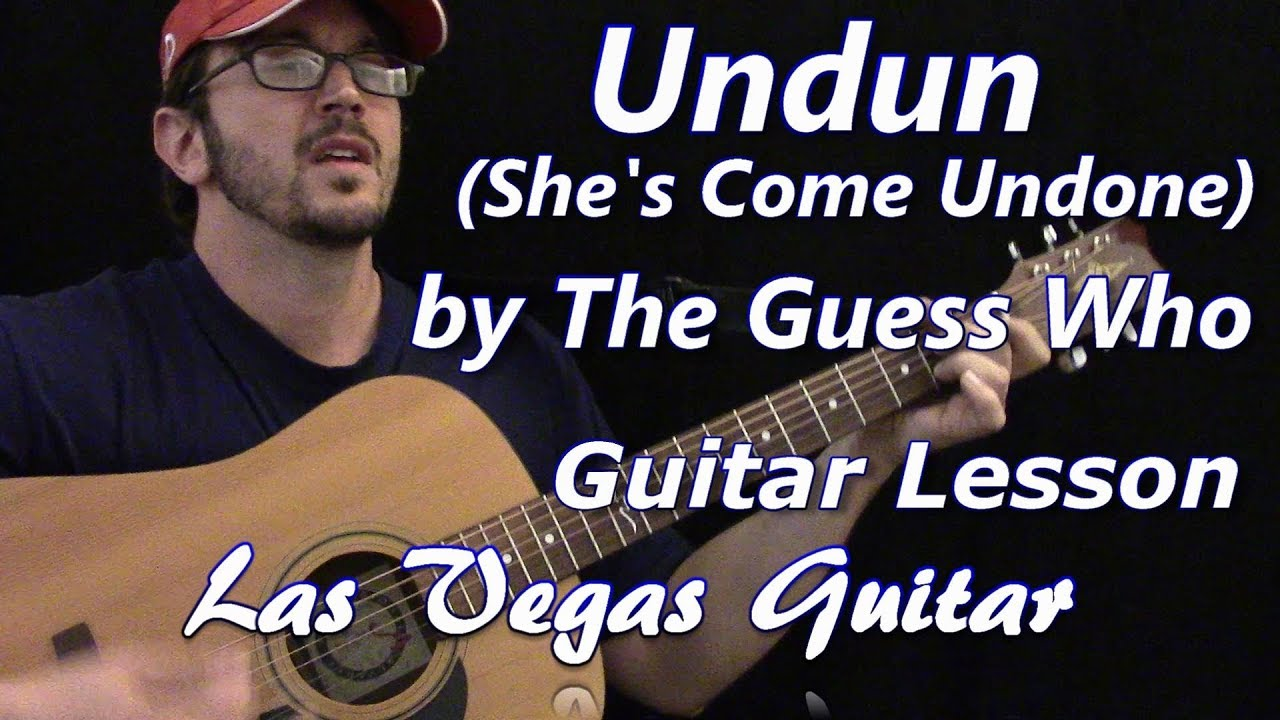 Undun Shes Come Undone By The Guess Who Guitar Lesson Youtube
