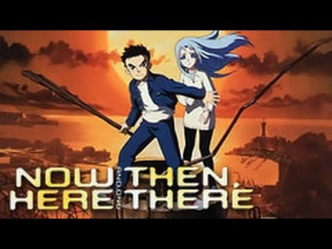Under Rated Anime Review Now And Then Here There