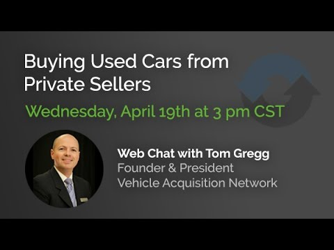 Buying Used Cars from Consumers – Full Webinar