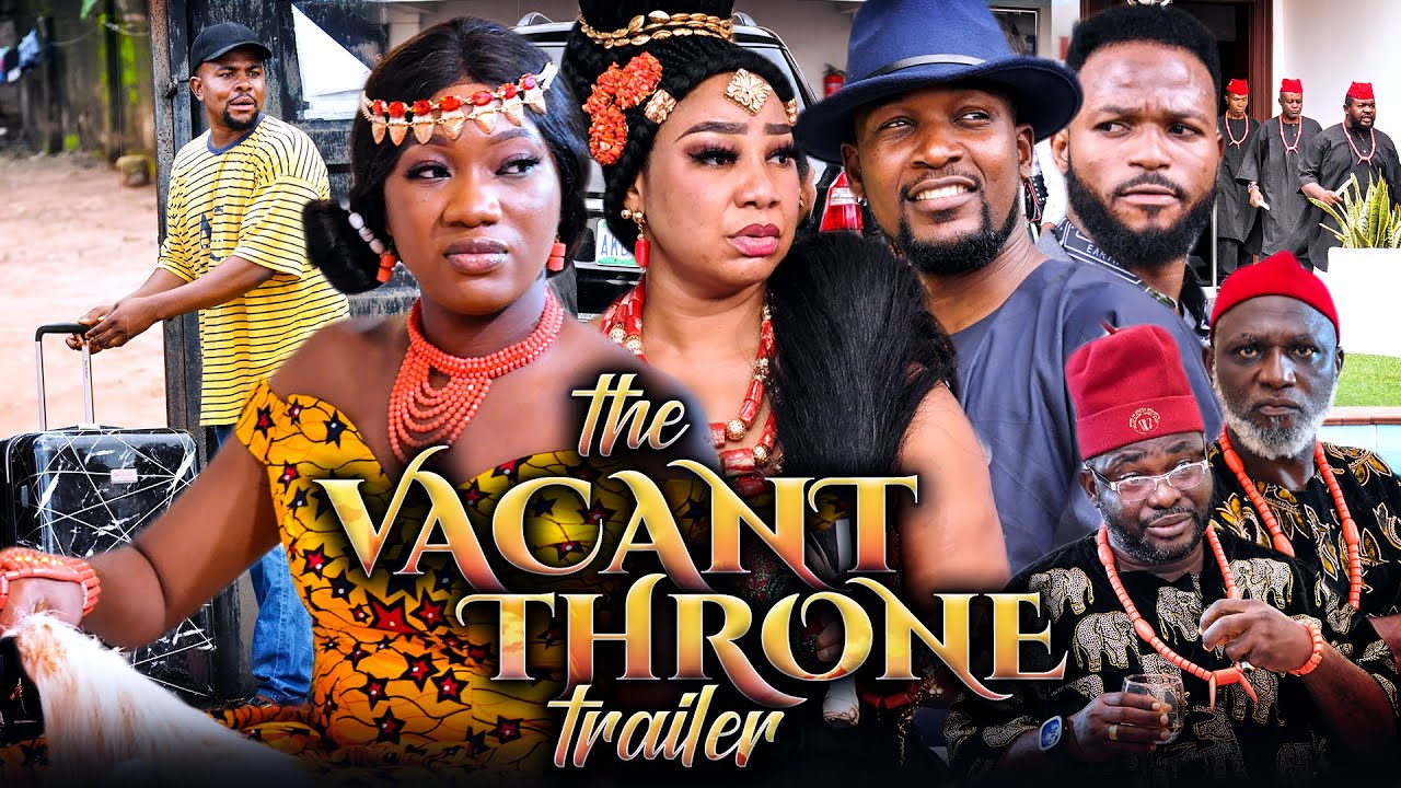 Download THE VACANT THRONE (New Movie) Chinenye Nnebe/Wole Ojo/Daniel 2021 Trending Nigerian Nollywood Movie