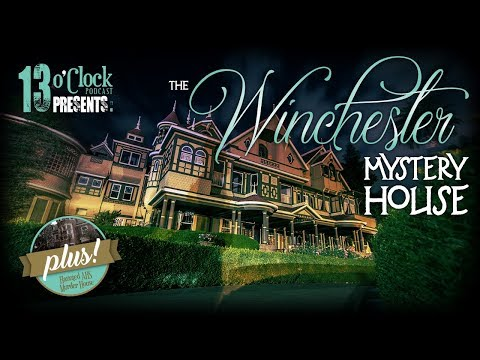 Episode 79 - The Winchester Mystery House