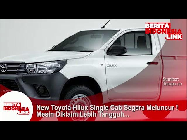 New Toyota Hilux Single Cab segera meluncur!! Mesinya diklaim lebih tangguh.