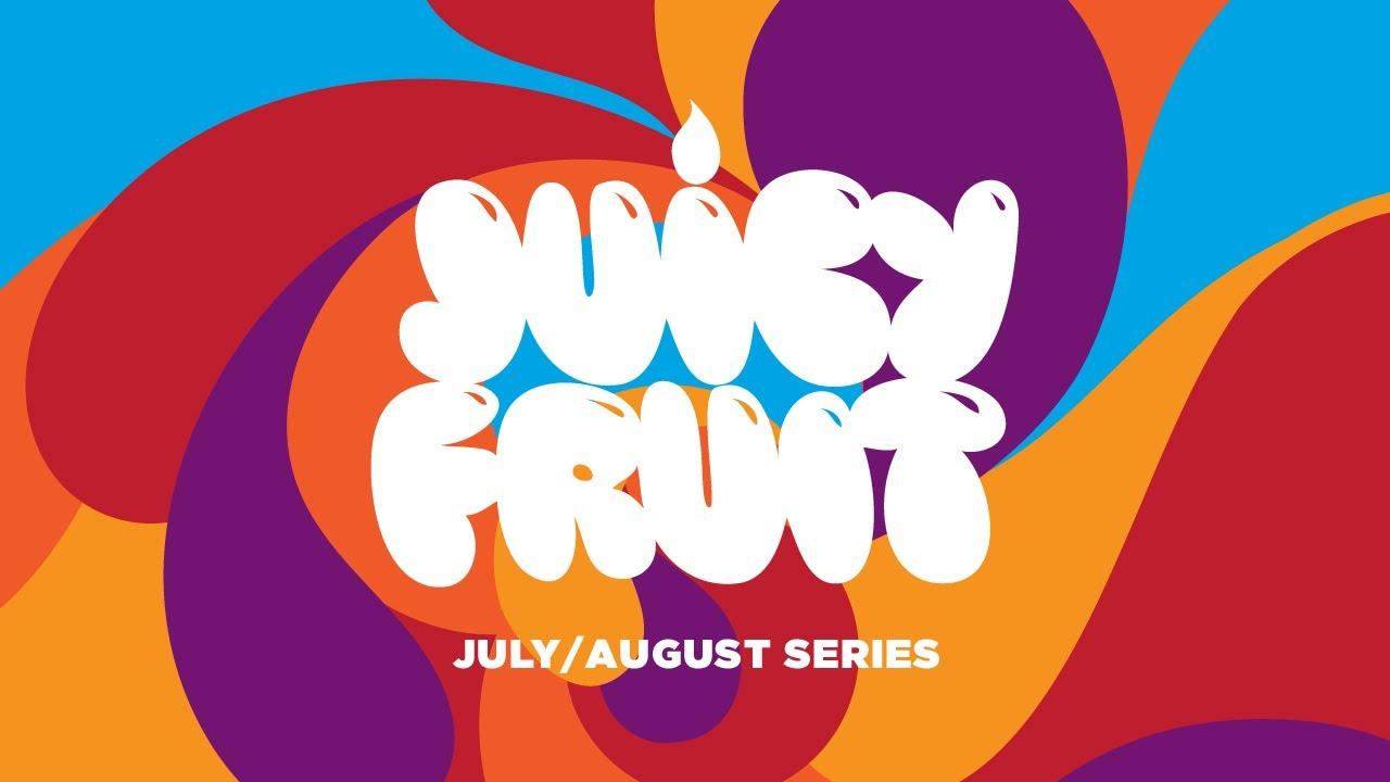 Juicy Fruit Sermon Series Promo