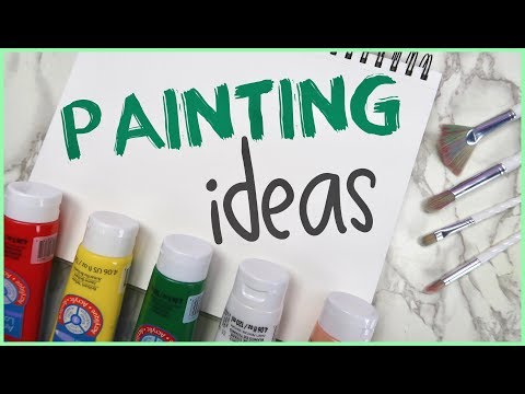 EASY Painting Ideas to try when you're Bored!