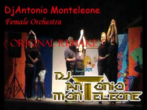 DjAntonio Monteleone - Female Orchestra ( Original ReMake ) [ CABARET ]