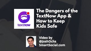 TextNow App Parent Guide by SmartSocial