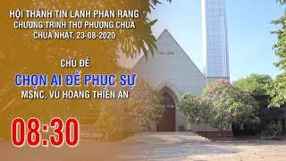 HTTL PHAN RANG - Chương trình thờ phượng Chúa - 23/08/2020