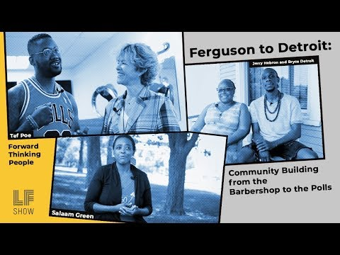 Ferguson to Detroit: Community Building from the Barbershop to the Polls