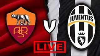 LIVE STREAMING! ROMA-JUVENTUS