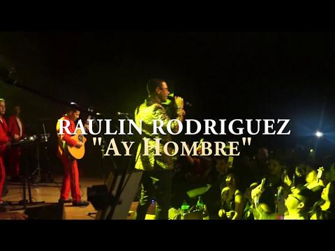 Raulin Rodriguez Ay Hombre En vivo 2017
