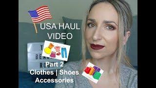USA HAUL Part 2 | Ρουχα , Παπουτσια , Αξεσουαρ