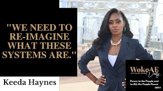 What Keeda Haynes Learned from Running For Congress - Woke AF Daily