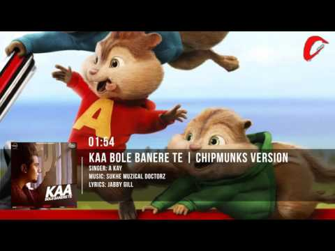 Kaa Bole Banere Te Full Song | A Kay | Chipmunks Version