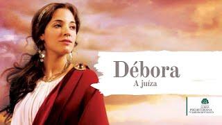 Débora - A Juíza - Parte 6