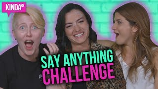CARMILLA SAY ANYTHING CHALLENGE ft. NATASHA + ELISE + KAITLYN | KindaTV