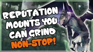 Reputation Mounts That You Can Grind All Day Part 1 - Vanilla, TBC and WotLK Rep Guide