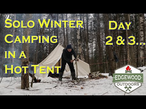 Solo Winter Camping in a Hot Tent - Part 2