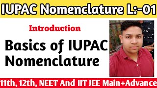 IUPAC Nomenclature Of Organic Compound   11th, 12th, NEET and IIT JEE by Naresh chaudhary