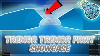 TREMOR TREMOR FRUIT SHOWCASE! | Blox Piece | ROBLOX