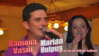 Cum Sa Nu mi Planga Sufletul, Marian Hulpis si Ramona Vasiu Live 2017