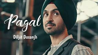 Pagal ||new song 2018 || Diljit dosanjh||speed records