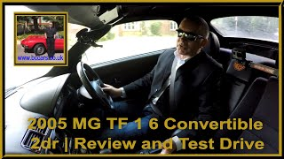 Review and Virtual Video Test Drive in our 2005 MG TF 1 6 Convertible 2dr