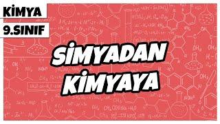 9. Sınıf Kimya - Simyadan Kimyaya  2021