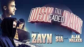 Dusk Till Faded Dawn  Mashup  Zayn, Sia & Alan Walker